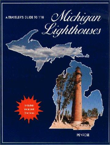 9780923756031: A Traveler's Guide to 116 Michigan Lighthouses
