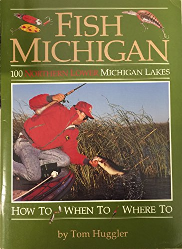 Fish Michigan: 50 More Rivers (0923756043) by Tom Huggler; Thomas E. Huggler