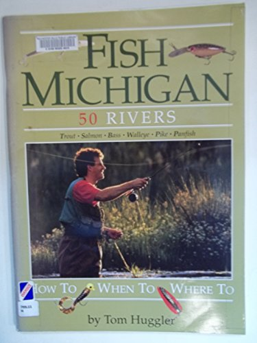 Fish Michigan: 50 Rivers (0923756116) by Tom Huggler