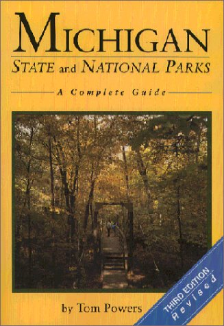 9780923756161: Michigan State and National Parks: A Complete Guide
