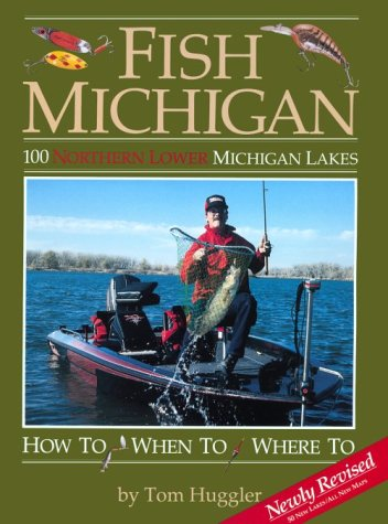 100 Northern Lower Michigan Lakes (Fish Michigan): Huggler, Tom; Huggler,