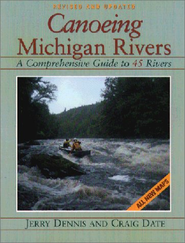 9780923756215: Canoeing Michigan Rivers: A Comprehensive Guide to 45 Rivers