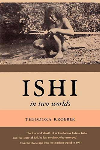 9780923891015: Ishi in Two Worlds A Biography of the Last Wild Indian in North America