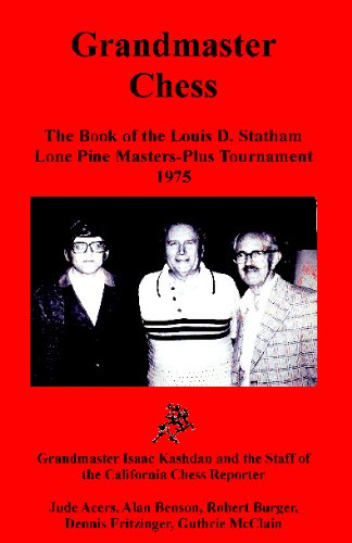 9780923891053: Grandmaster Chess: The Book of the Louis D. Statham Lone Pine Masters-Plus Tournament 1975