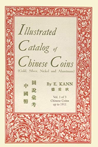 9780923891183: Illustrated Catalog of Chinese Coins, Vol. 1: Gold, Silver, Nickel and Aluminum