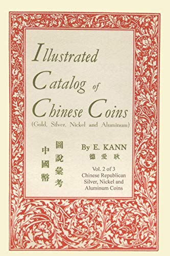 Illustrated Catalog of Chinese Coins, Vol. 2: Eduard Kann