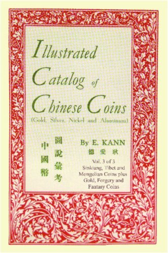 Illustrated Catalog of Chinese Coins, Vol. 3: Eduard Kann