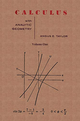 9780923891244: Calculus with Analytic Geometry by Angus E. Taylor Vol. 1