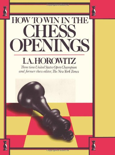 9780923891282: How to Win in the Chess Openings