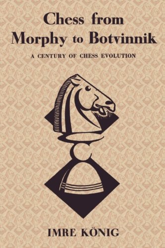 9780923891459: Chess from Morphy to Botvinnik A Century of Chess Evolution