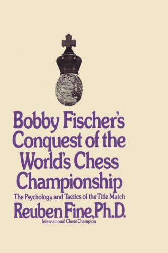 9780923891473: Bobby Fischer's Conquest of the World Chess Championship: The Psychology and Tactics of the Title Match