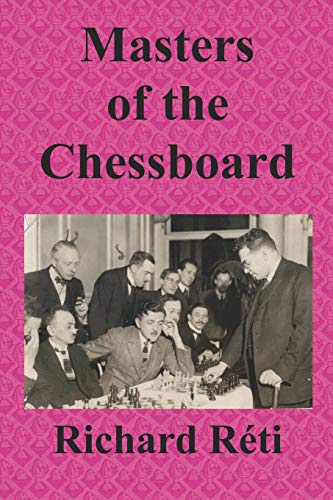 9780923891480: Masters of the Chessboard