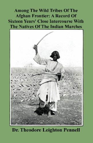 9780923891671: Among The Wild Tribes Of The Afghan Frontier: A Record Of Sixteen Years' Close Intercourse With The Natives Of The Indian Marches