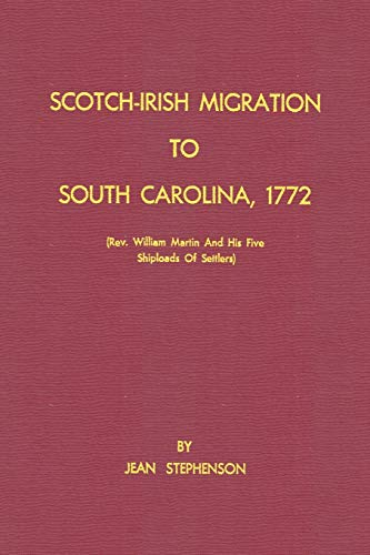 9780923891695: Scotch-Irish Migration to South Carolina, 1772 (Rev. William Martin And His Five Shiploads Of Settlers)