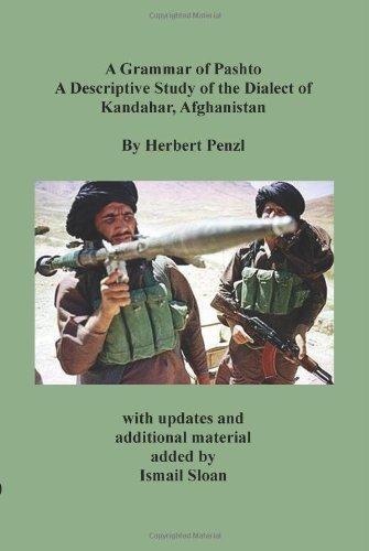 A Grammar of Pashto A Descriptive Study of the Dialect of Kandahar, Afghanistan: Herbert Penzl