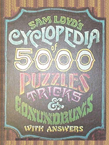 9780923891787: Sam Loyd's Cyclopedia of 5000 Puzzles tricks and Conundrums with Answers
