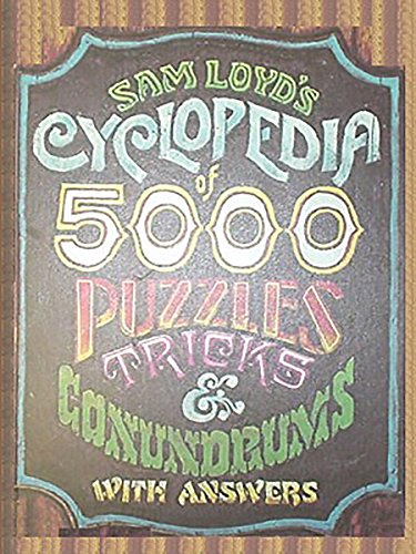 Sam Loyd's Cyclopedia of 5000 Puzzles Tricks: Loyd, Sam