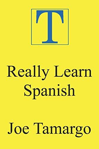 Really Learn Spanish: Tamargo, Joe