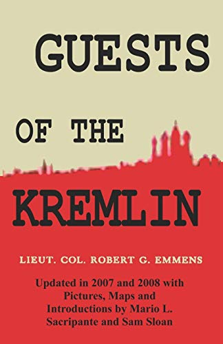 9780923891817: Guests of the Kremlin: Updated in 2007 with Pictures, Maps and Introductions by Mario L. Sacripante and Sam Sloan