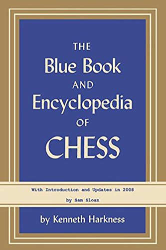 9780923891923: The Blue Book and Encyclopedia of Chess: with Introduction and updates in 2008 by Sam Sloan