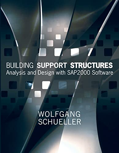 9780923907754: Building Support Structures: Analysis and Design with SAP2000 Software