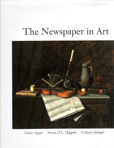 The Newspaper in Art: Apgar, Garry; Higgins, Shaun; Striegel, Colleen
