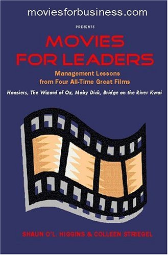 9780923910174: Movies for Leaders: Management Lessons from Four All-Time Great Films (Management Goes to the Movies)