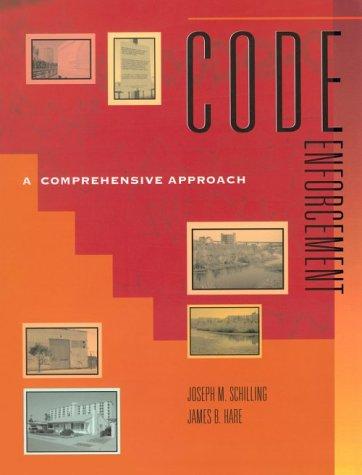Code Enforcement: A Comprehensive Approach: Joseph M. Schilling;