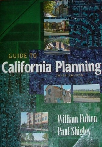 Guide to California Planning [Third Edition]: Fulton, William; Shigley, Paul