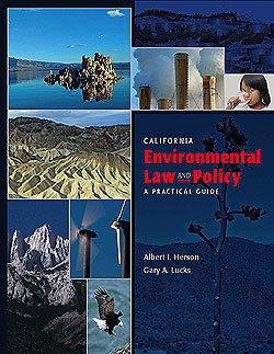 California Environmental Law and Policy : A Practical Guide: Ronald E. Bass