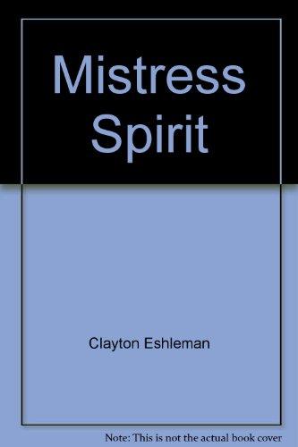 Mistress Spirit: Eshleman, Clayton