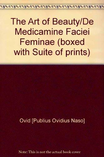 The Art of Beauty/De Medicamine Faciei Feminae: Ovid [Publius Ovidius