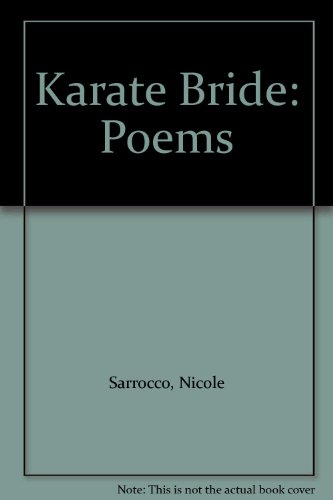 Karate Bride: Poems: Sarrocco, Nicole