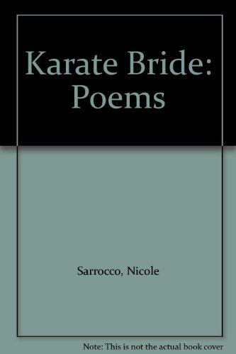 Karate Bride: Poems: Sarrocco, Nicole