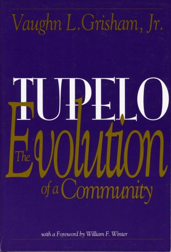 9780923993061: Tupelo: The Evolution of a Community