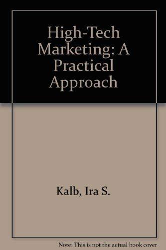 9780924050008: High-Tech Marketing: A Practical Approach