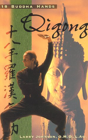 9780924071027: 18 Buddha Hands Qigong: A Medical I Ching Exploration
