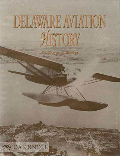 9780924117091: Delaware Aviation History, Limited Edition