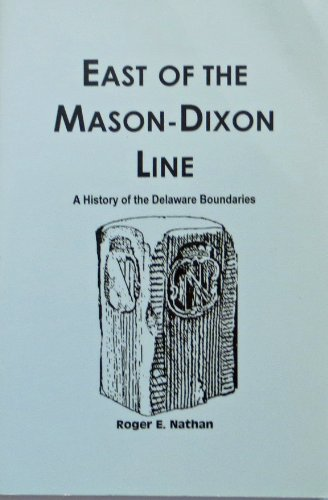 9780924117169: East of the Mason-Dixon Line: A History of the Delaware Boundaries