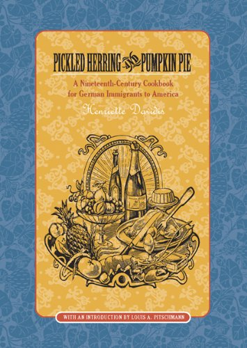 9780924119057: Pickled Herring and Pumpkin Pie: A Nineteenth-Century Cookbook for German Immigrants to America
