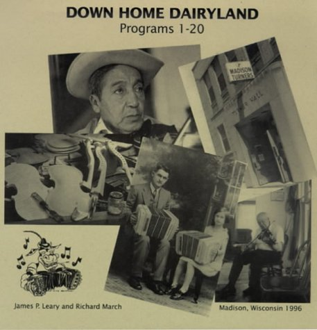 Down Home Dairyland Recordings (Mixed media product): James P. Leary, Richard March