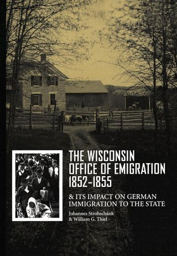 9780924119224: The Wisconsin Office of Emigration 1852-1855 and Its Impact on German Immigration to the State