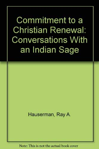 9780924136009: Commitment to a Christian Renewal: Conversations With an Indian Sage