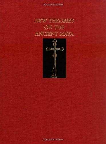 New Theories on the Ancient Maya: Danien, Elin C. & Robert J. Sharer