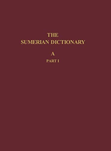 The Sumerian Dictionary (Volume A, Part I)