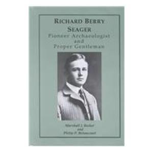 Richard Berry Seager: Archaeologist and Proper Gentleman: Becker, Marshall J.; Betancourt, Philip P...