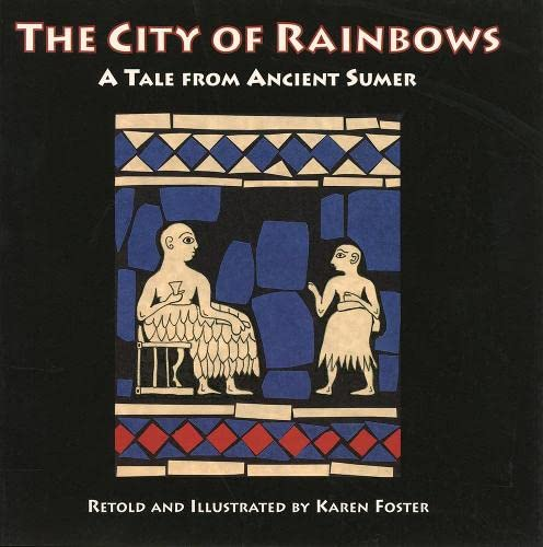 9780924171703: The City of Rainbows: A Tale from Ancient Sumer