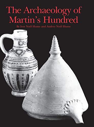 9780924171857: The Archaeology of Martin's Hundred: Part 1, Interpretive Studies; Part 2, Artifact Catalog