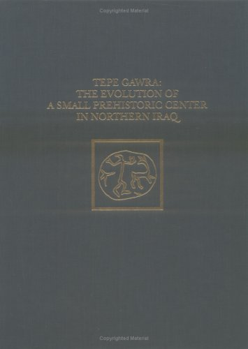 9780924171895: Tepe Gawra: The Evolution of a Small, Prehistoric Center in Northern Iraq (University Museum Monographs)