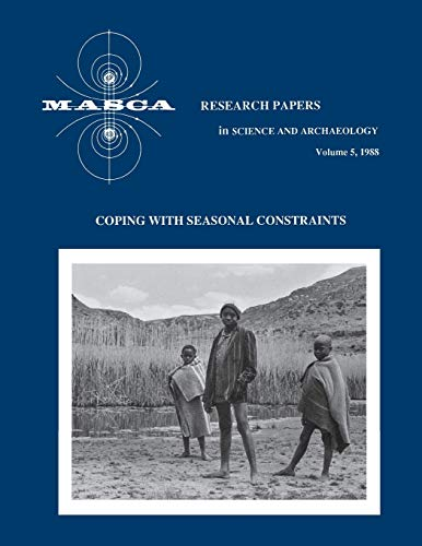9780924171949: Coping with Seasonal Constraints (Masca Research Papers in Science and Archaeology)